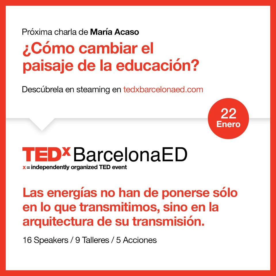 ¿Cómo cambiar el paisaje de la educación? Proxima charla de María Acaso en TEDxBarcelonaED